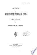 Leyes de Presupuestos y de Tesorería del Estado para 1893-94 y disposiciones dictadas para su cumplimiento