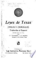 Leyes de Texas, civiles y criminales, traducidas al Espanõl, anotadas hasta esta fecha