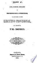 Leyes, decretos, circulares y providencias de la Intervención, el supremo poder ejecutivo provisional, la regencia y el imperio