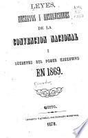 Leyes, decretos i resoluciones de la convención nacional i decretos del poder ejecutivo en 1869