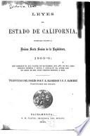 Leyes del estado de California, decretadas durante la decima sexta sesion de la Legislatura, 1865-6: que comenzó el dia cuatro de diciembre, del año de mil ocho cientos sesenta y cinco, y concluyó el lúnes dos de abril de mil ocho cientos sesenta y seis