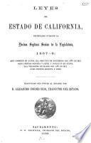 Leyes del Estado de California, decretadas durante la désima-septima sesion de la legislatura, 1867-8
