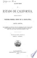 Leyes del estado de California, decretadas durante la vegésima-primera sesion de la legislatura, 1875-1876