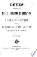 Leyes emitidas por el gobierno deomcratico de la República de Guatemala y por la Asamblea Nacional Lejislativa