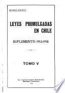 Leyes promulgadas en Chile ...: Suplemento 1913-1918