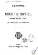 Leyes provisionales del matrimonio y del registro civil y reglamento general para su ejecución
