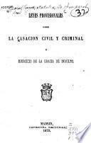 Leyes provisionales sobre la casación civil y criminal y ejercicio de la gracia de indulto