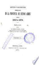 Leyes y decretos promulgados en la provincia de Buenos Aires desde 1810 á 1876: 1810 a 1823