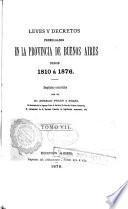 Leyes y decretos promulgados en la provincia de Buenos Aires desde 1810 á 1876: 1866-1876