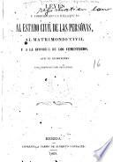 Leyes y disposiciones relativas al estado civil de las personas, al matrimonio civil y a la economia de los cementerios, que se reimprimen por disposición superior