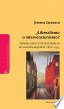 ¿Liberalismo o intervencionismo?