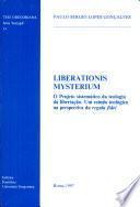 Liberationis mysterium. O projeto sistemático da teologia da libertação. Um estudo teológico na perspectiva da «Regula fidei»