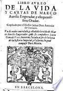 Libro avreo de la vida y cartas de Marco Aurelio Emperador (etc.)