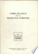 Libro blanco de la medicina forense