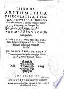 Libro de arithmetica especulatiua y pratica intitulado El dorado contador