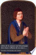 Libro de la Cámara Real del Príncipe Don Juan e offiçios de su Casa e seruiçio ordinario