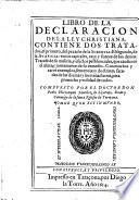 Libro de la declaracion de la ley christiana. Contiene dos tratados, el primero del pecado de la sobervia, el secundo de la avaricia etc