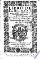 Libro de la historia y milagros, hechos a invocacion de nuestra Señora de Montserrate. Aora de nuevo muy añadido, y grandemente mejorado, en estilo y lenguage Castellano