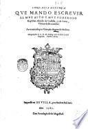 Libro, de la monteria que mando escreuir el muy alto y muy poderoso Rey Don Alonso de Castilla, y de Leon, vltimo deste nombre. Acrecentado por Gonçalo Argote de Molina. ..