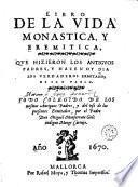 Libro de la vida monastica, y eremitica