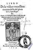 Libro de la vida y excellencias marauillosas del glorioso S. Iuan Baptista. [With woodcuts.]