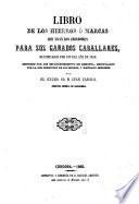 Libro de los hierros ó marcas que usan los criadores para sus ganados caballares, rectificados por fin del año de 1859