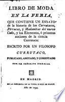 Libro de moda en la feria, que contiene un ensayo de la historia de los Currutacos, Pirracas y Madamitas del nuevo Cuno escrito por un filosofo Currutaco, publicado por un Pirracas