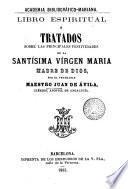 Libro espiritual o Tratados sobre las principales festividades de la Virgen Maria...
