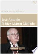 Libro homenaje al profesor José Antonio Ibáñez-Martín Mellado