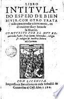 Libro intitulado espeio de bien bivir