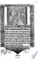 Libro llamado Fiameta porque trata de los amores de vna notable dueña napolitana llamada Fiameta el qual libro compuso el famoso Juan vocacio poeta florentino: va compuesto por sotil y elegante estilo. ..
