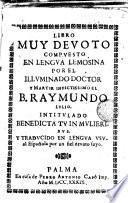 Libro mvy devoto compvesto en lengva lemosina por el ... B. Raymundo Lvlio intitvlado Benedicta in mvlieribvs