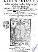 Libro primero de los famosos hechos del principe Celidon de Iberia. Compuesto en estancias, por Gonçalo Gomez de Luque, natural de la ciudad de Cordoua ..