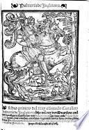 Libro prímero del muy efforçado Cauallero Palmerin de Inglaterra: hijo del rey Don Duardos: en el qual se prosiguen ... los amores, que tuuo con la Ynfanta Polinarda ... con algunas del principe Florendos hijo de Primaleon