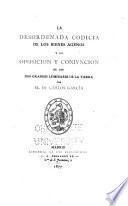 Libros de antaño: García, Carlos. La desordenada codicia de los bienes agenos. 1877