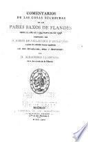Libros de antaño: Villalobos y Benavides, Diego de. Comentarios de las cosas sucedidas en los Paises Baxos de Flandes. 1876