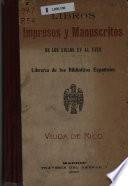 Libros impresos y manuscritos de los siglos XV al XVIII.