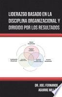 Liderazgo Basado En La Disciplina Organizacional Y Dirigido Por Los Resultados