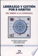 Liderazgo y gestión por 8 hábitos. Del miedo a la confianza