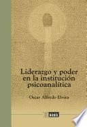 Liderazgo y poder en la institución psicoanalítica