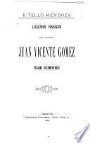 Ligeros rasgos del general Juan Vicente Gómez