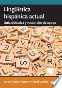 Lingüística hispánica actual: guía didáctica y materiales de apoyo