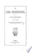 Lira Granadina. Coleccion de poesias nacionales escojidas i publicadas por J. J. Borda i J. M. Vergara i Vergara