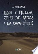Lisis y Melba, Zeus de Argos y La Cava