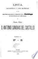 Lista alfabética y por materias de las papeletas que para la redacción de un catálog se encontraron en la biblioteca del Exemo. Señor D. Antonio Cánovas del Castillo ...: P-Z