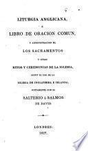 Liturgia anglicana, ó Libro de oracion comun [tr. by J.B. White].