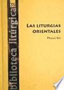 Liturgias Orientales, Las