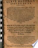 Llave maestra y escudo de la verdad. Explicacion de las bulas de... Inocencio Dezimo y de la santa cruzada