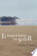 Lo Importante Es SoñAr