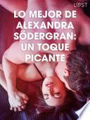 Lo mejor de Alexandra Södergran: Un toque picante